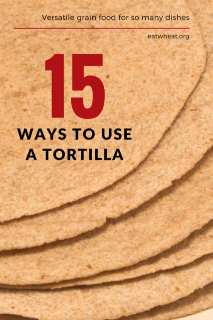 Photo: 15 Ways to Use a Tortilla.