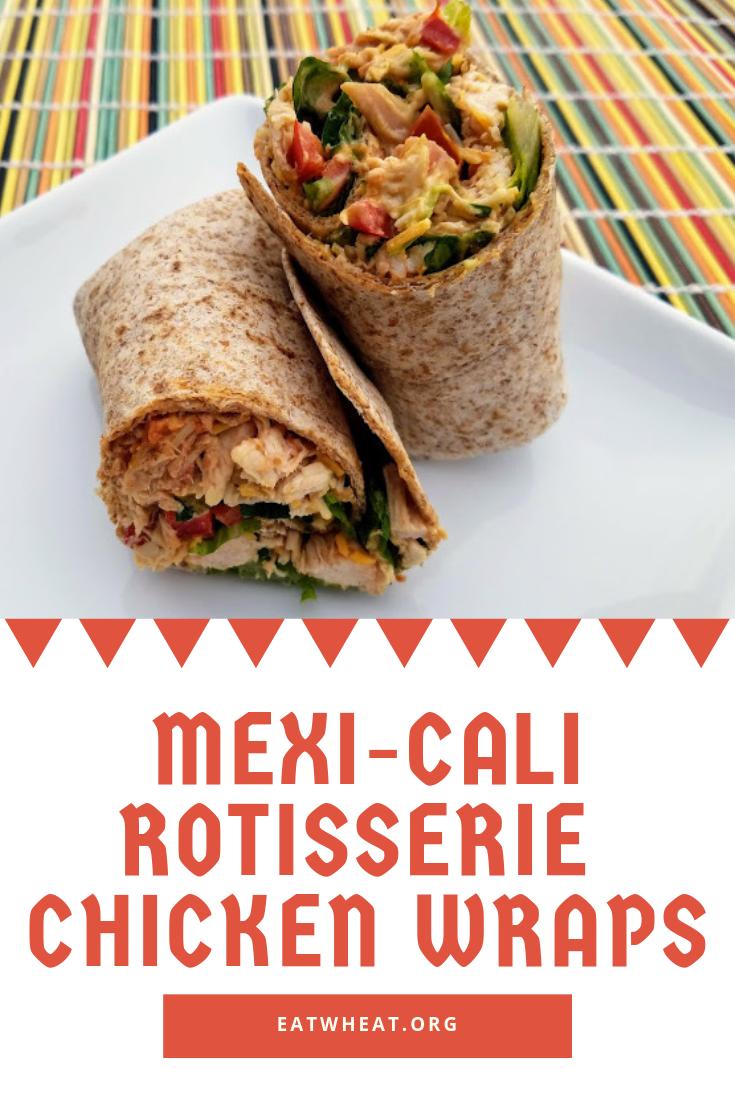 Mexi-Cali rotisserie chicken wraps | EatWheat.org