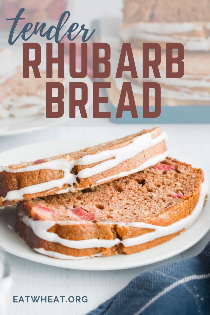 Image: Tender Rhubarb Bread.